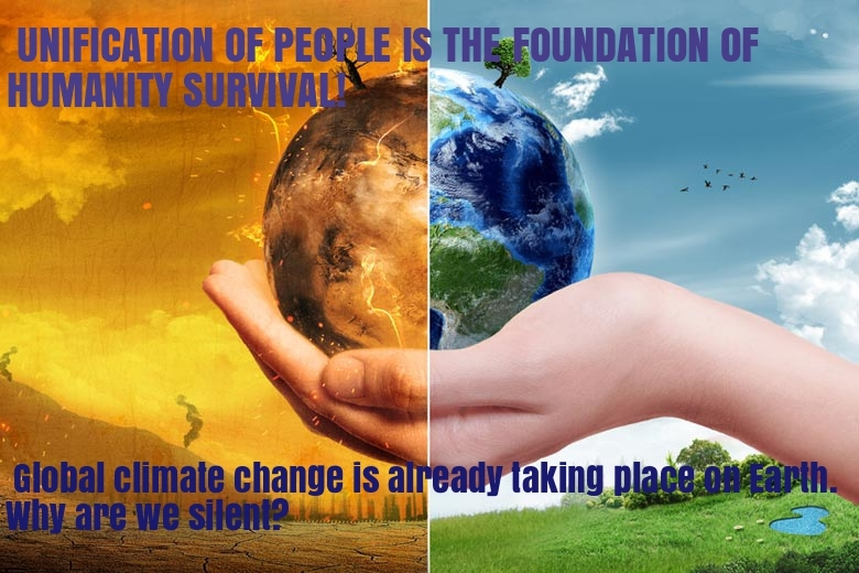 Global climate change is already taking place on Earth. Why are we silent?
