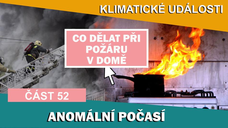 Аnomální počasí. Co dělat při požáru v domě. Klimatické události ve světě 25.2. - 3.3.2017