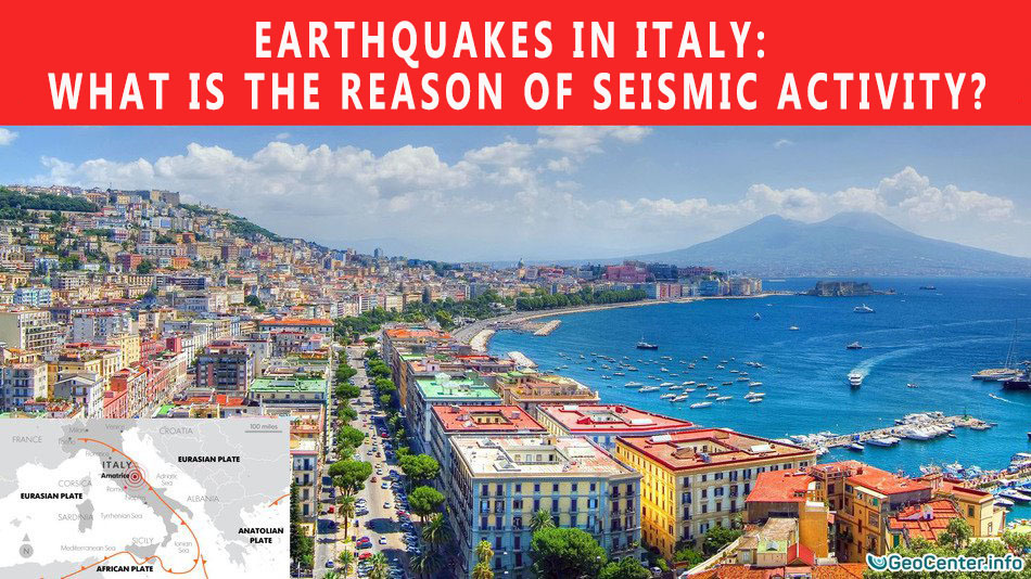 Earthquakes in Italy: what is the reason of seismic activity?