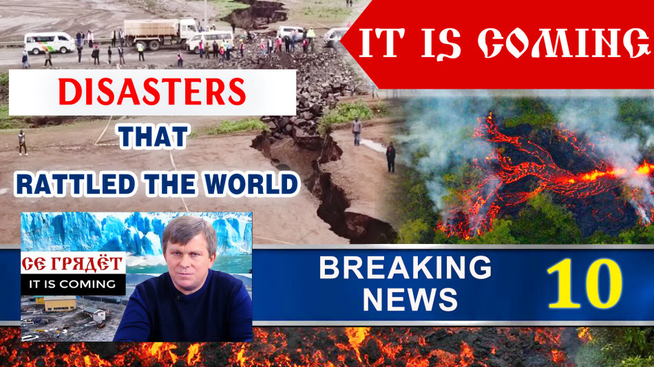 Disasters that rattled the world in the spring of 2018. It is coming