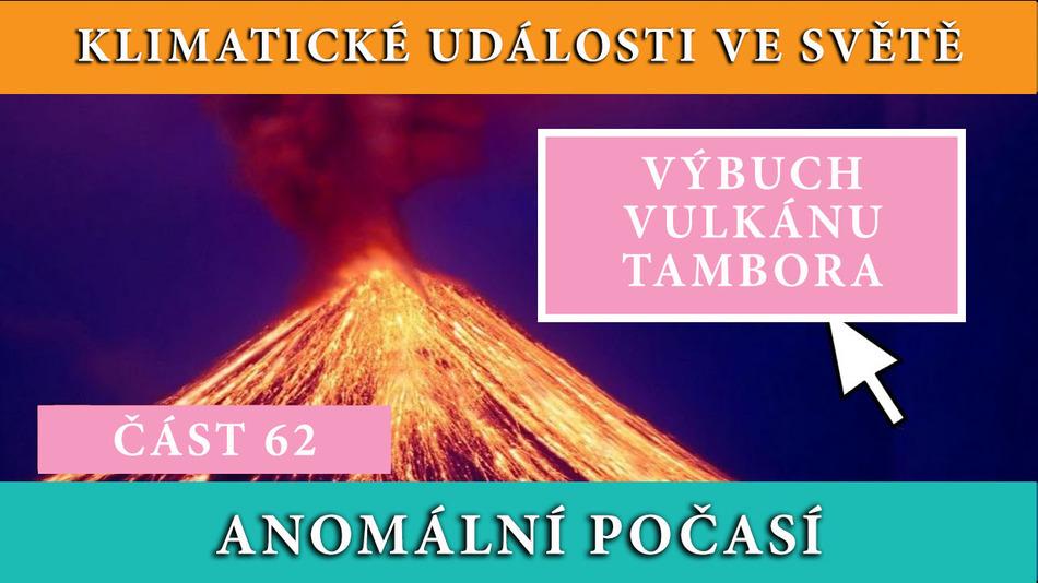Výbuch vulkánu Tamborа. Klimatické události ve světě. 6.5.-12.5.2017