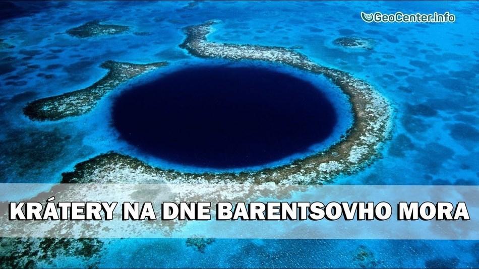 Obrovské krátery na dne Barentsovho mora. Anomálne počasie. Klimatické zmeny. 93 vydanie
