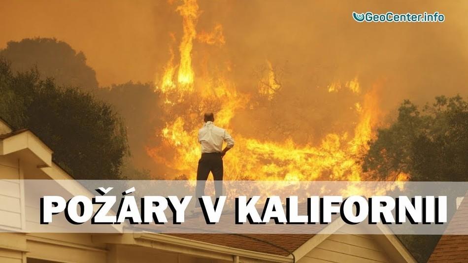 Katastrofické požáry v Kalifornii. Аnomální počasí. Klimatické změny. 92 vydání