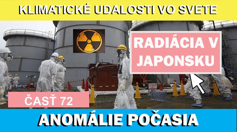 Radiácia v Japonsku. Následky zemetrasenia. Klimatické udalosti vo svete 15.7.-21.7.2017