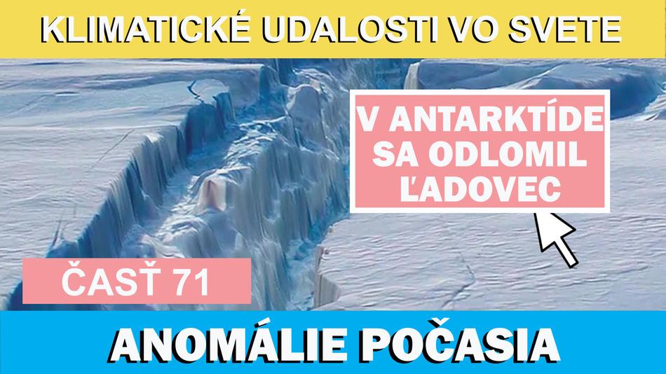 V Antarktíde sa odlomil ľadovec. Anomálne počasie. Klimatické udalosti vo svete 8.7.-14.7.2017
