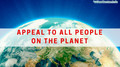 APPEAL TO ALL PEOPLE ON THE PLANET