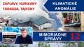 Klimatické anomálie: povodne, tornáda, hurikány. Mimoriadne správy o klimatických zmenách.