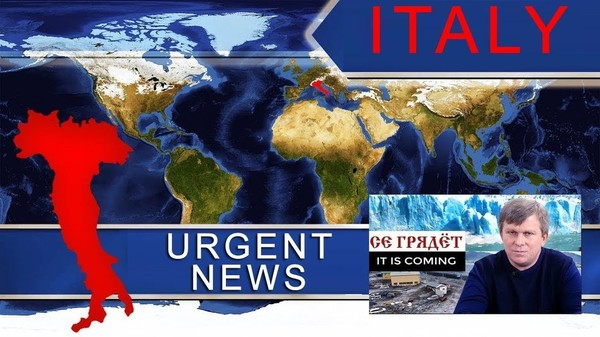 URGENT NEWS. ITALY. IT IS COMING