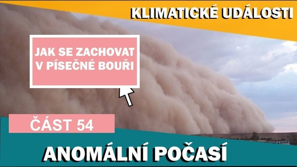 Anomální počasí. Jak se zachovat v písečné bouři. Klimatické události 11. - 17.3. 2017