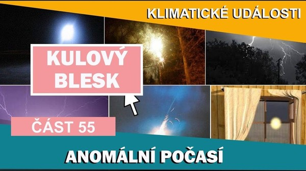 Kulový blesk. Jak se zachovat při jeho výskytu. Klimatické události ve světě 18.-24.3.2017