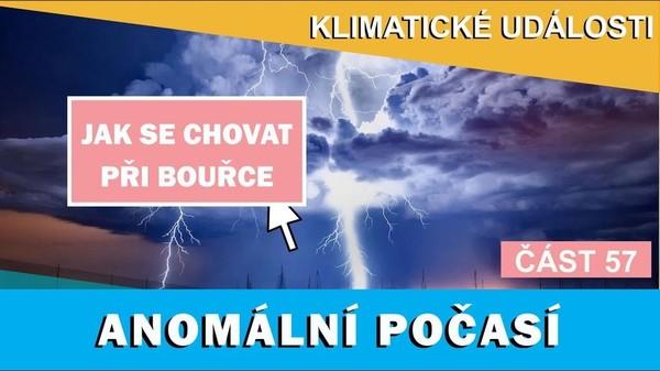 Anomální počasí. Jak se chovat při bouřce. Klimatické události ve světě 01.- 07.04. 2017