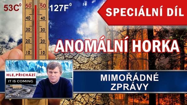 Anormální horka po celém světě. Rekordní teploty. Léto 2018. Mimořádné zprávy. Speciální vydání.