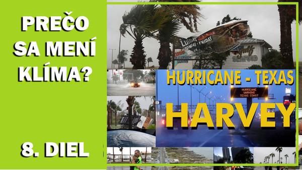 """Prečo sa mení klíma. Hurikán """"Harvey"""", """"Franklin"""", tajfún """"Noru"""". August 2017 (8. diel)."""