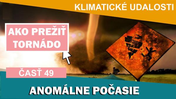 Klimatické události ve světě  4 - 10.2.2017. Jak přežít tornádo.